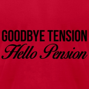 Goodbye Tension Hello Pension Long Sleeve Shirts - Men's T-Shirt by American Apparel