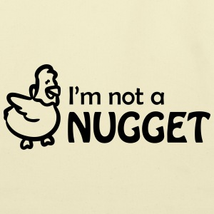 I'm not a nugget Women's T-Shirts - Eco-Friendly Cotton Tote