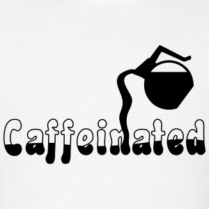 caffeinated funny Men - Men's T-Shirt