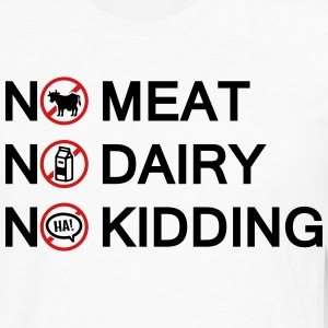 Vegan - No meat. No Dairy. No Kidding. T-Shirts - Men's Premium Long Sleeve T-Shirt