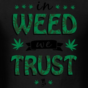 in WEED we TRUST Hoodies - Men's T-Shirt
