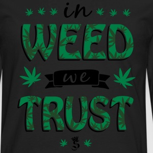 in WEED we TRUST Hoodies - Men's Premium Long Sleeve T-Shirt