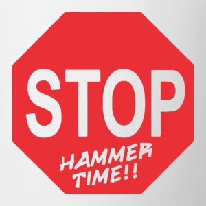 Stop Hammer time - Coffee/Tea Mug