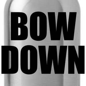 Bow down Women's T-Shirts - Water Bottle