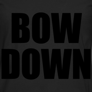 Bow down Women's T-Shirts - Men's Premium Long Sleeve T-Shirt