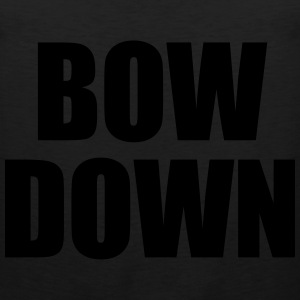 Bow down Women's T-Shirts - Men's Premium Tank