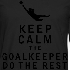 Keep Calm the Goalkeeper Do The Rest - Men's Premium Long Sleeve T-Shirt