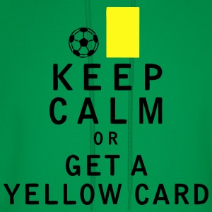 Keep Calm or Get a Yellow Card - Men's Hoodie