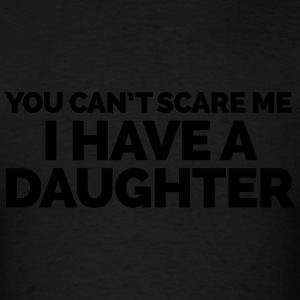 I Have A Daughter  Hoodies - Men's T-Shirt
