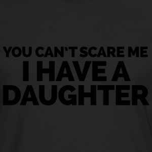 I Have A Daughter  Hoodies - Men's Premium Long Sleeve T-Shirt
