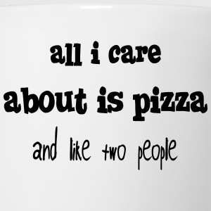 all i care about is pizza and like two people Hoodies - Coffee/Tea Mug