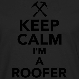 Keep calm I'm a Roofer T-Shirts - Men's Premium Long Sleeve T-Shirt