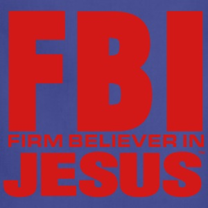 FBI: FIRM BELIEVER IN JESUS - Adjustable Apron