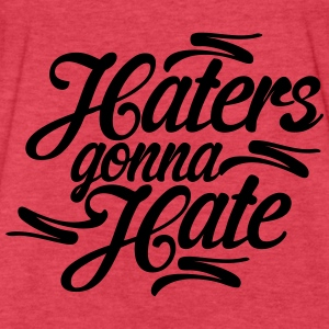 Haters Gonna Hate Tanks - Fitted Cotton/Poly T-Shirt by Next Level