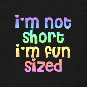 I'm not short I'm fun sized - Men's T-Shirt