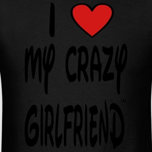 I LOVE MY CRAZY GIRLFRIEND Hoodies - Men's T-Shirt