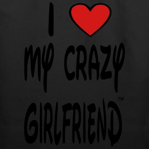 I LOVE MY CRAZY GIRLFRIEND Hoodies - Eco-Friendly Cotton Tote