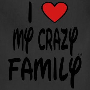 I LOVE MY CRAZY FAMILY - Adjustable Apron