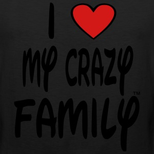 I LOVE MY CRAZY FAMILY - Men's Premium Tank