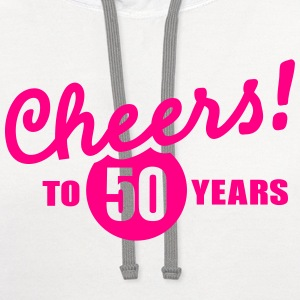 Cheers 50 birthday T-Shirts - Contrast Hoodie