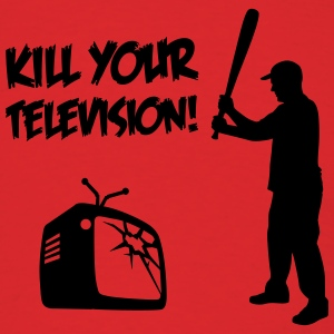 Kill Your Television - Against Media dumbing Hoodies - Men's T-Shirt