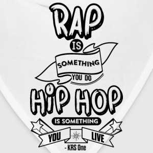 Hip Hop Is Something You Live T-Shirts - Bandana