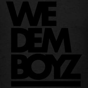 WE DEM BOYZ - Men's T-Shirt