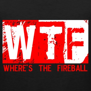WTF WHERE'S THE FIREBALL T-Shirts - Men's Premium Tank
