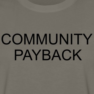 Community Payback T-Shirts - Men's Premium Long Sleeve T-Shirt