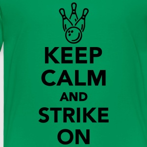 Keep calm and Strike on Kids' Shirts - Toddler Premium T-Shirt