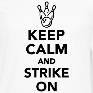 Keep calm and Strike on T-Shirts - Men's Premium Long Sleeve T-Shirt