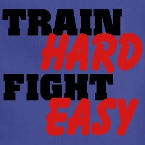Train hard, fight easy Tanks - Adjustable Apron