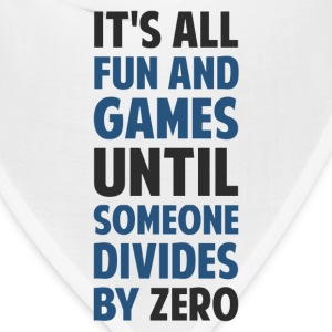 Dividing By Zero Is Not A Game T-Shirts - Bandana