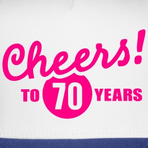Cheers 70 birthday T-Shirts - Trucker Cap