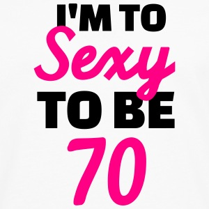 Sexy 70 Birthday T-Shirts - Men's Premium Long Sleeve T-Shirt