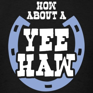 YEE HAW - Men's T-Shirt