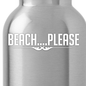 Beach Please - Water Bottle