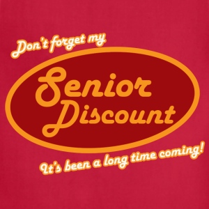 Don't forget my senior discount  - Adjustable Apron
