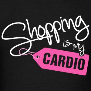 SHOPPING IS MY CARDIO - Men's T-Shirt