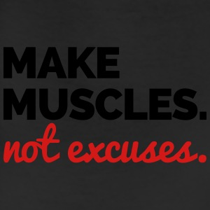 Make Muscles, Not Excuses  T-Shirts - Leggings