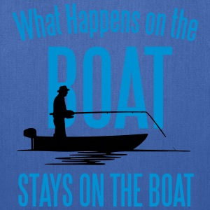 Fishing: What happens on the boat... T-Shirts - Tote Bag