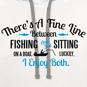 Fishing or sitting on a boat? I enjoy both T-Shirts - Contrast Hoodie