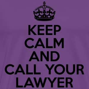 Keep Calm And Call Your Lawyer Hoodies - Men's Premium T-Shirt