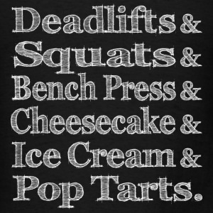 Women's - Deadlifts & Squats & Bench Press & Chees - Men's T-Shirt