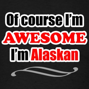 Alaska Is Awesome Hoodies - Men's T-Shirt