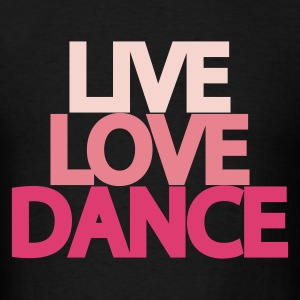 Live Love Dance Youth Hoodie - Men's T-Shirt