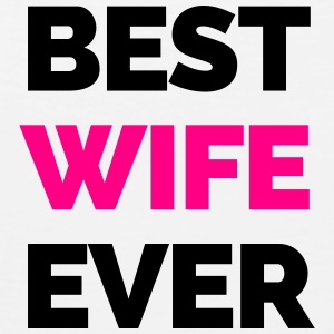 Best Wife Ever Women's T-Shirts - Men's Premium Tank