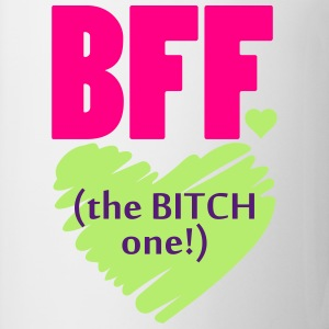 BFF The Bitch One Women's T-Shirts - Coffee/Tea Mug