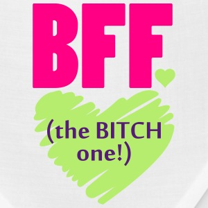 BFF The Bitch One Women's T-Shirts - Bandana