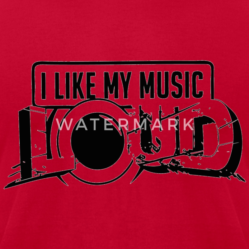 I like my music LOUD T-Shirts - Men's T-Shirt by American Apparel